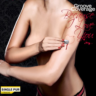 Because I Love You - EP - Groove Coverage