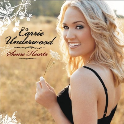 Some Hearts - Carrie Underwood album