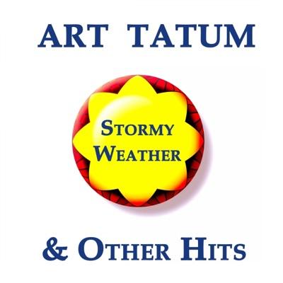 Art Tatum, Stormy Weather and Other Hits - Art Tatum