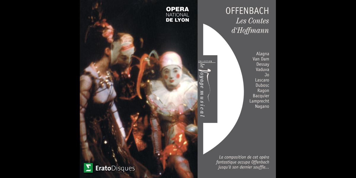 Offenbach Les Contes d'Hoffmann Alagna, van Dam, Dessay, Vaduva, Jo, Lascarro, Dubosc, Ragon, Sénéchal, Bacquier, Lamprecht, Nagano