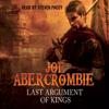 Joe Abercrombie - Last Argument of Kings: The First Law: Book Three (Unabridged) artwork
