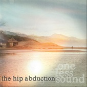 The Hip Abduction - Someday I'm Going Away