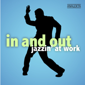 In and Out: Jazzin' At Work