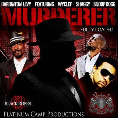 Murderer (feat. Wyclef Jean, Snoop Dogg & Shaggy) - Single - Barrington Levy