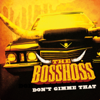 The BossHoss - Don't Gimme That Grafik