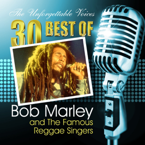 Various Artists - The Unforgettable Voices: 30 Best of Bob Marley & the Famous Reggae Singers