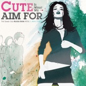 Cute Is What We Aim For - Moan