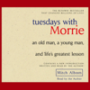 Mitch Albom - Tuesdays With Morrie: An Old Man, a Young Man, and Life's Greatest Lesson (Unabridged)  artwork