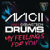 Avicii & Sebastien Drums - My Feelings for You (Original Mix)