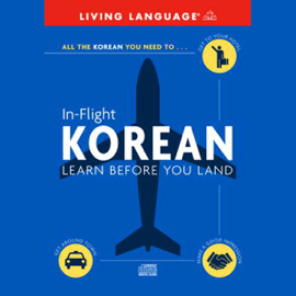 In-Flight Korean: Learn Before You Land (Original Staging Nonfiction) audiobook