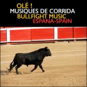 Olé ! Musiques de Corridas / Bullfight Music (Espana - Spain)