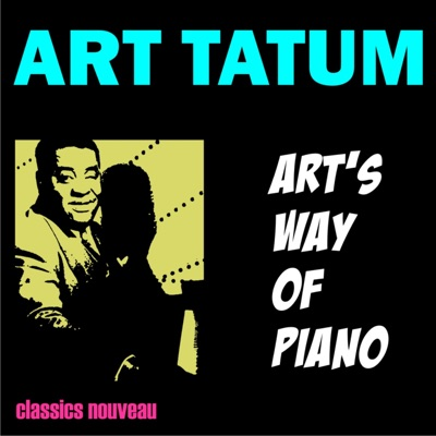 Art's Way of Piano - Art Tatum