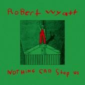 Robert Wyatt - Stalin Wasn't Stallin'