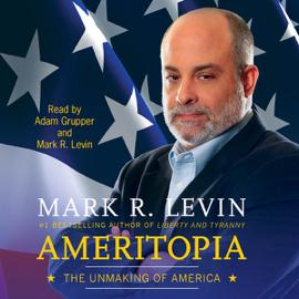 Ameritopia: The Unmaking of America (Unabridged) audiobook