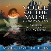The Voice of the Muse Companion: Guided Meditations for Writers
