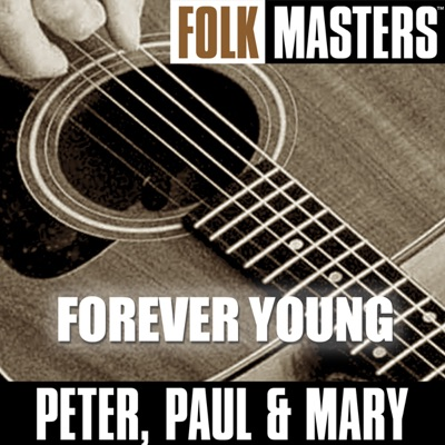 Folk Masters: Forever Young - Peter Paul and Mary