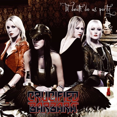 Till Death Do Us Party - Crucified Barbara