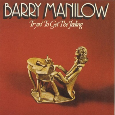 Tryin' to Get the Feeling (Remastered - 1998) - Barry Manilow