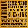 Mormon Tabernacle Choir - Come, Thou Fount of Every Blessing  artwork