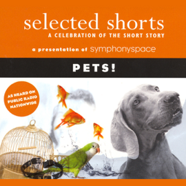 Selected Shorts: Pets! audiobook
