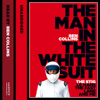 Ben Collins - The Man in the White Suit: The Stig, Le Mans, The Fast Lane and Me (Unabridged) artwork
