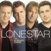 I'm Already There-Lonestar