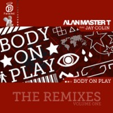 Body On Play (The Remixes, Vol. One) [feat. Jay Colin] - Single