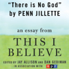 Penn Jillette - There Is No God: A 'This I Believe' Essay (Unabridged) artwork