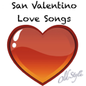 San Valentino Love Songs (Canzoni D'amore Remastered)