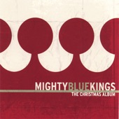 Mighty Blue Kings - All I Ask for Christmas
