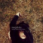 Meg & Dia - Bored Of Your Love