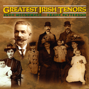 Greatest Irish Tenors - John McCormack and Frank Patterson - John McCormack and Frank Patterson