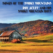 Roy Acuff & His Smoky Mountain Boys - The Wabash Cannon Ball