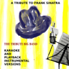 A Tribute To Frank Sinatra - Karaoke And Playback Instrumental Versions - The Tribute Big Band