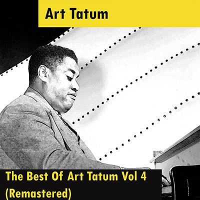 The Best of Art Tatum, Vol. 4 (Remastered) - Art Tatum