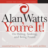 Alan Watts - You're It!: On Hiding, Seeking, And Being Found artwork