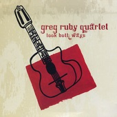 Greg Ruby Quartet - Zephyr