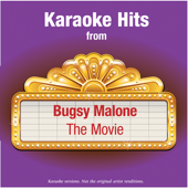 Karaoke Hits from - Bugsy Malone – The Movie - EP