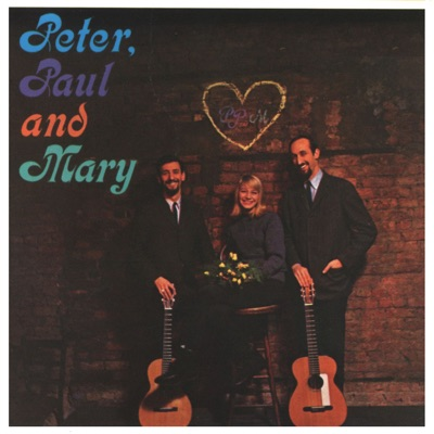 Peter, Paul and Mary - Peter Paul and Mary