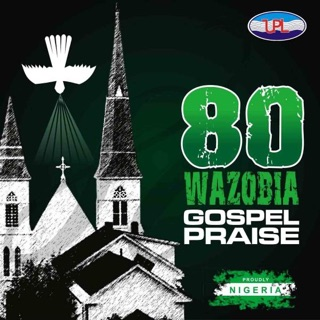 80 African / Nigerian Gospel Praise - EP by Naija Gospel on Apple Music