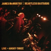 James McMurtry And The Heartless Bastards - 60 Acres