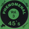 Phenomenal 45's Vol. 3