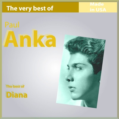 The Very Best of Paul Anka: Diana (Made In USA) - Paul Anka