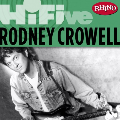 Rhino Hi-Five: Rodney Crowell - EP - Rodney Crowell