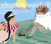 Elizabeth Mitchell - Keep On the Sunny Side