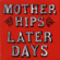 Later Days - The Mother Hips