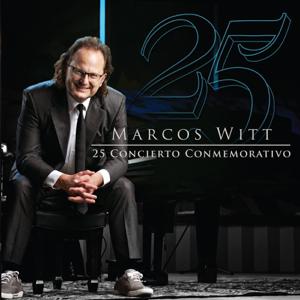 Marcos Witt - 25 Concierto Conmemorativo (En Vivo)