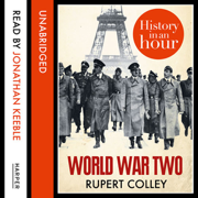 Download World War Two: History in an Hour (Unabridged) Audio Book