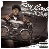 Ray Cash - Bumpin' My Music (feat. Scarface)