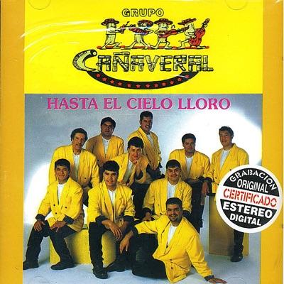 Hasta el Cielo Lloro - Grupo Cañaveral